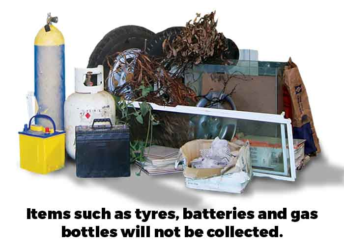 Tyres, batteries and gas bottles will not be collected